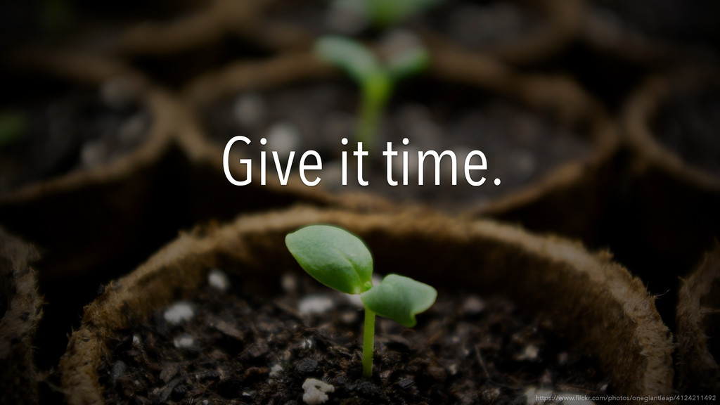 Give it time. https://www.flickr.com/photos/oneg...