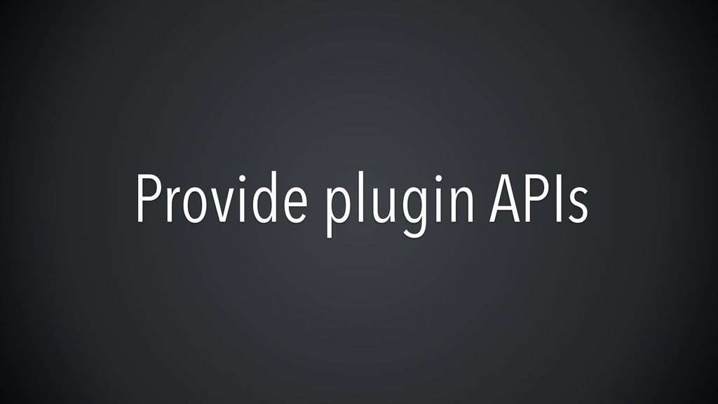Provide plugin APIs