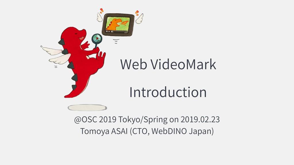 Web VideoMark Introduction @OSC 2019 Tokyo/Spri...