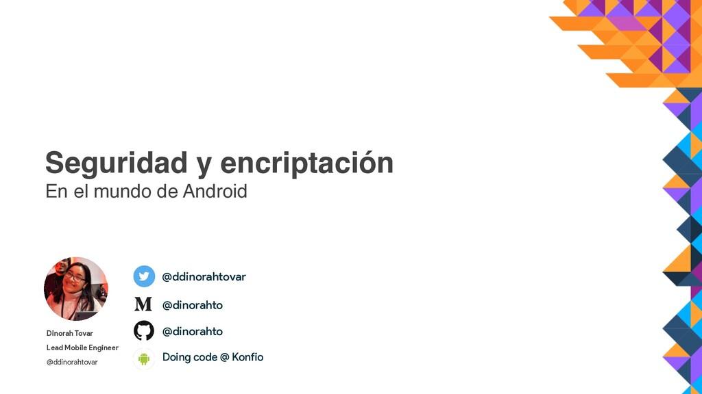 Seguridad y encriptación En el mundo de Android...