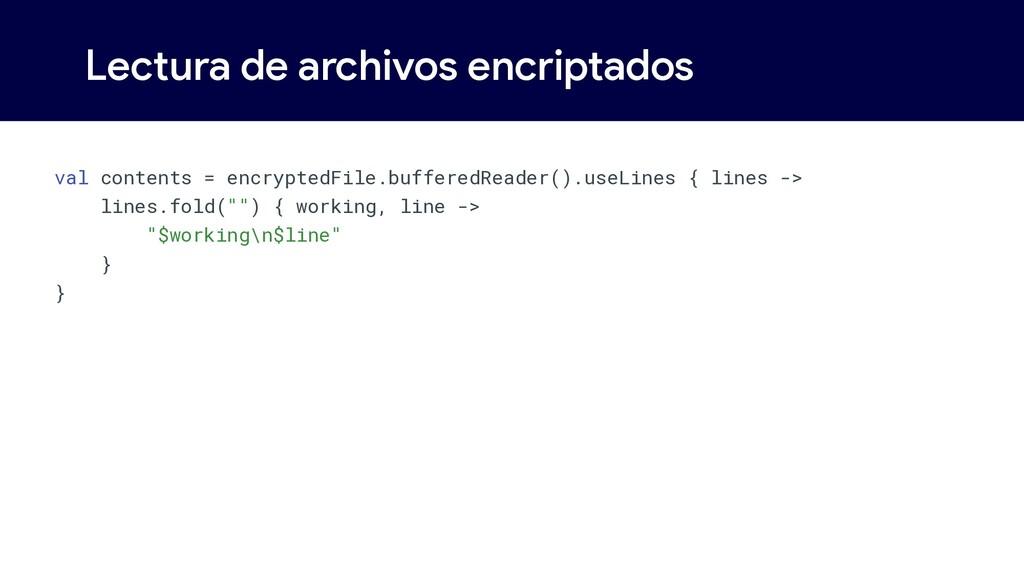 Lectura de archivos encriptados val contents = ...
