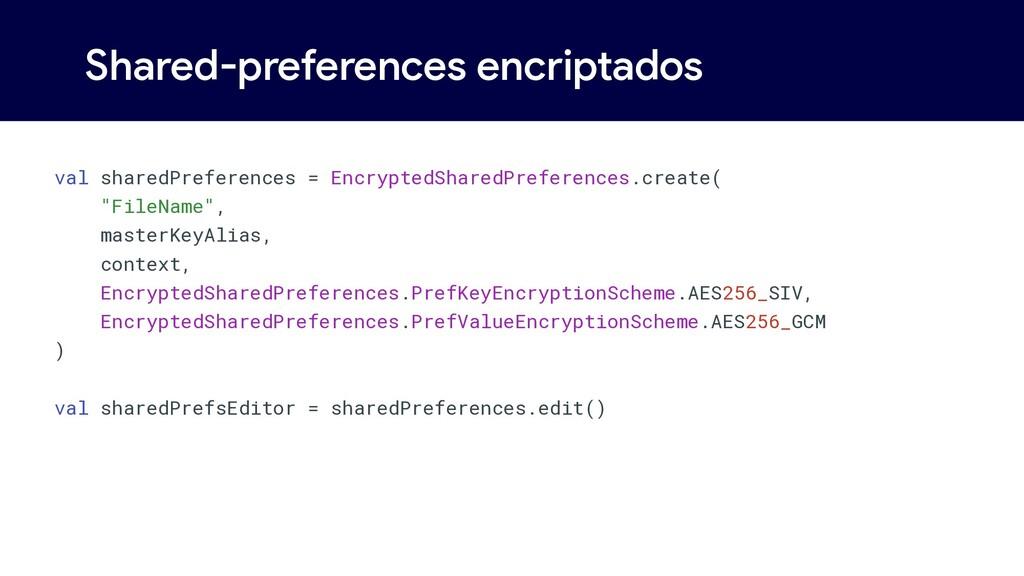Shared-preferences encriptados val sharedPrefer...