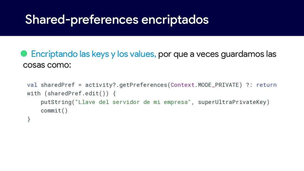 Shared-preferences encriptados • Encriptando la...
