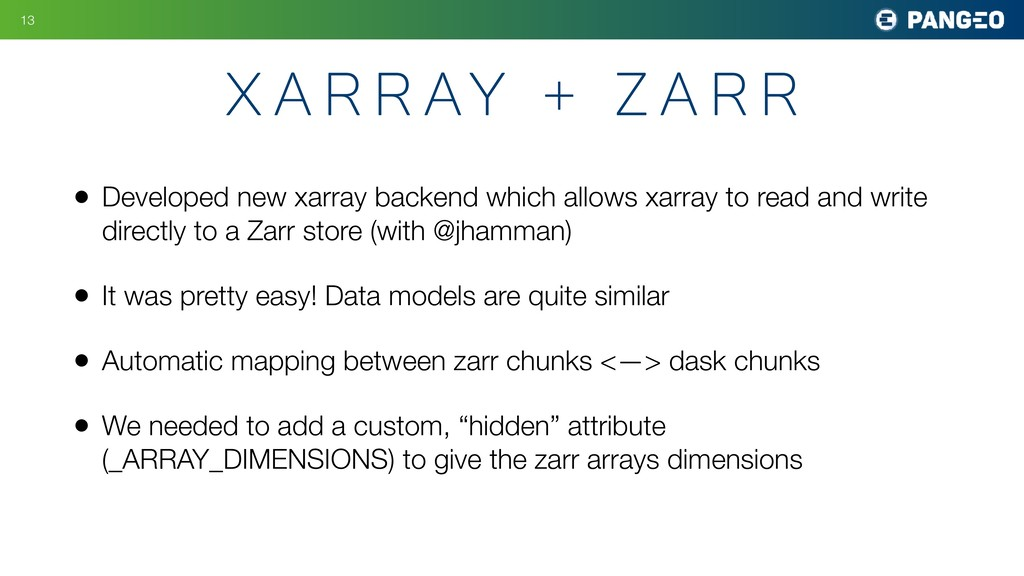 • Developed new xarray backend which allows xar...