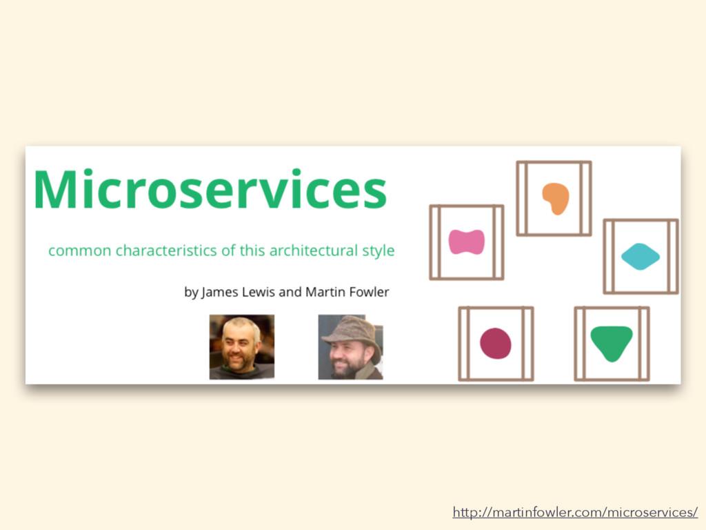 http://martinfowler.com/microservices/