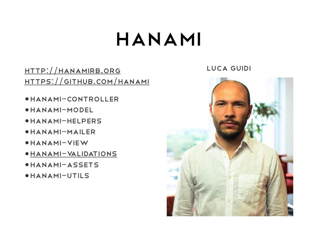 HANAMI http://hanamirb.org https://github.com/h...