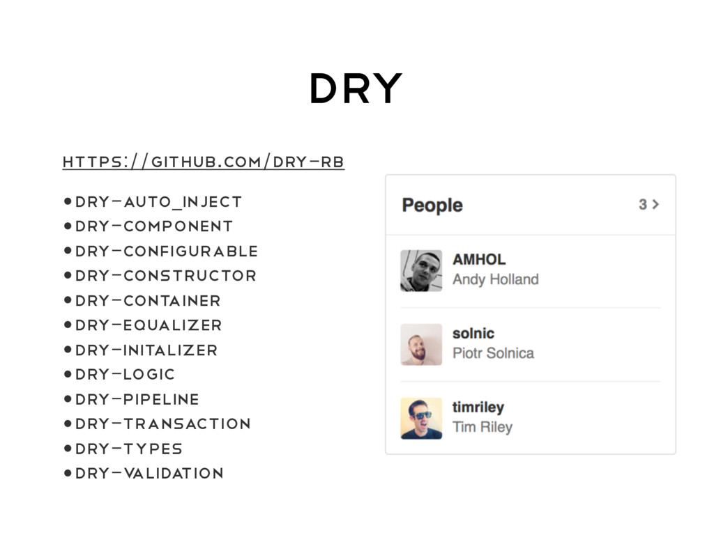 DRY https://github.com/dry-rb •DRY-AUTO_INJECT ...