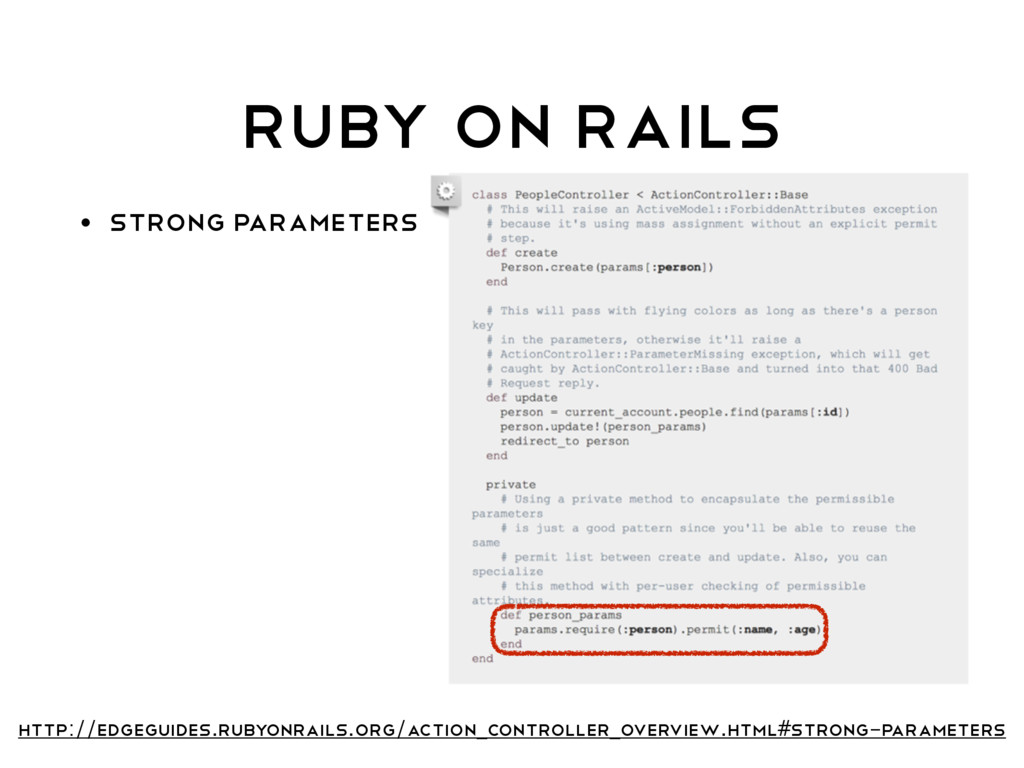 Ruby on Rails • Strong Parameters http://edgegu...
