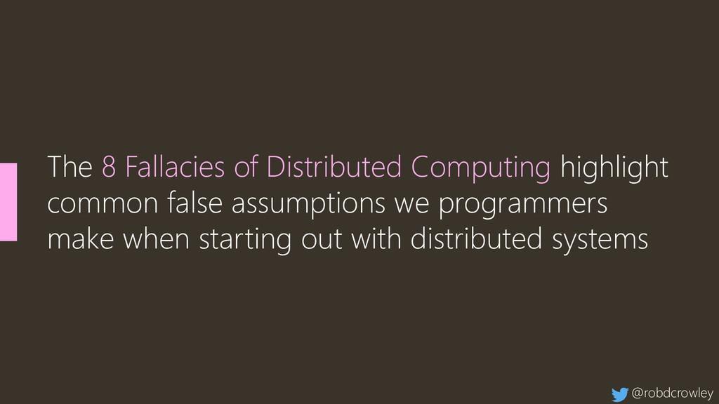 The 8 Fallacies of Distributed Computing highli...