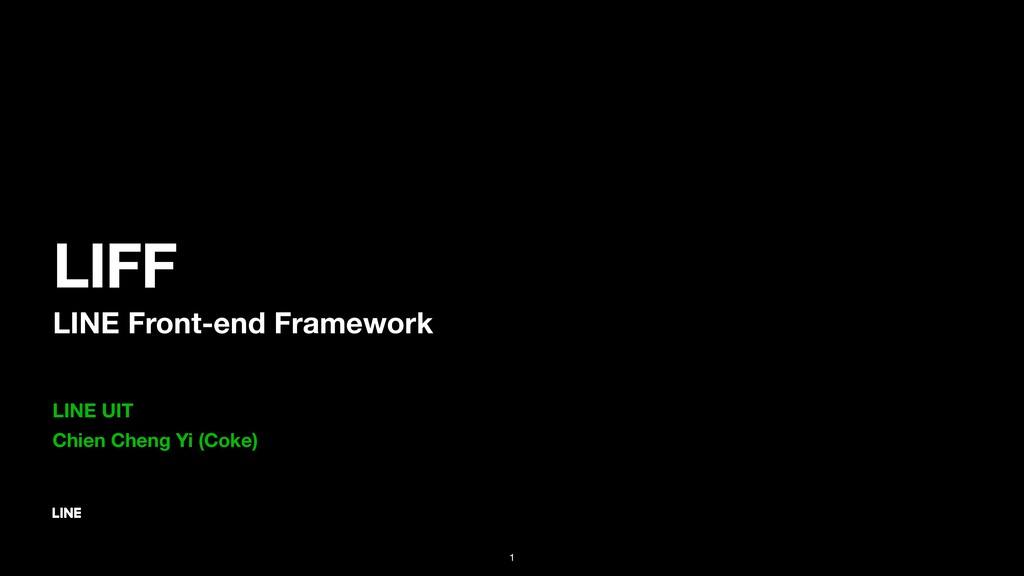 LIFF LINE Front-end Framework 1 LINE UIT Chien ...