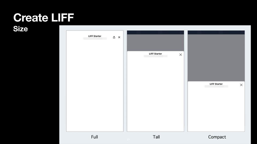Create LIFF Size 21