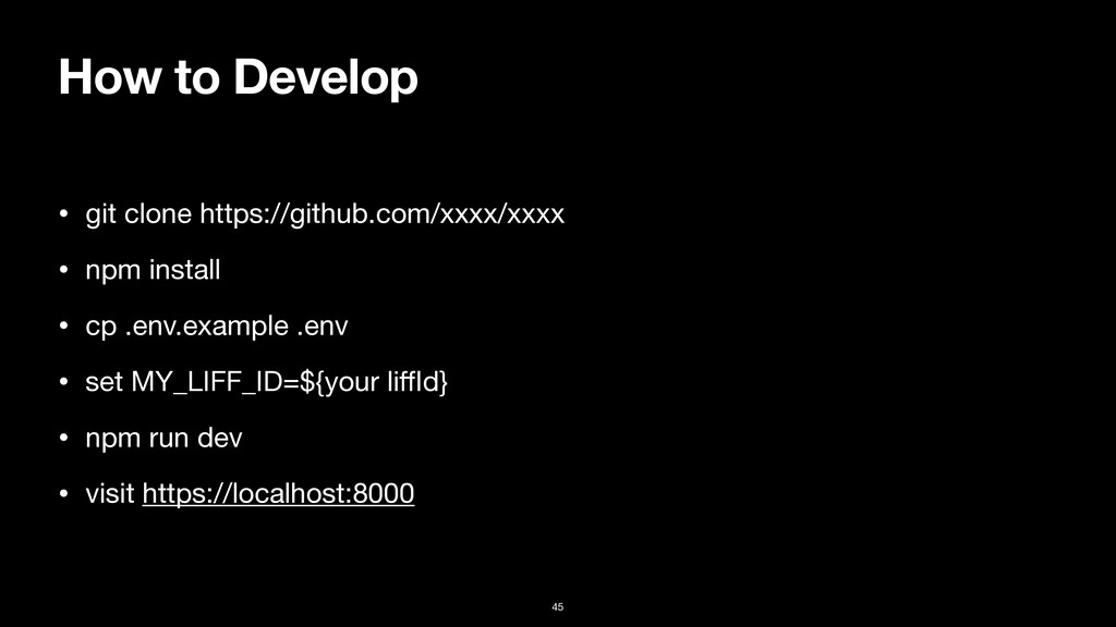 How to Develop • git clone https://github.com/x...