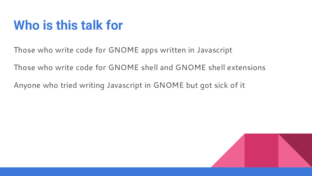 Who is this talk for Those who write code for G...