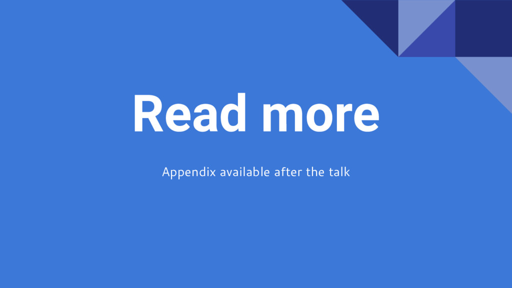 Read more Appendix available after the talk
