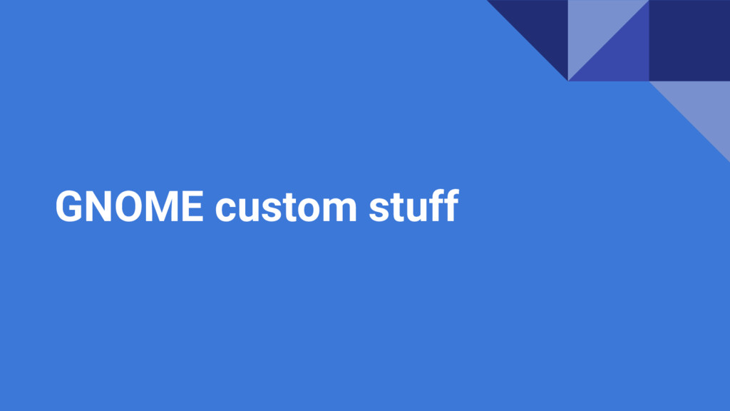 GNOME custom stuff
