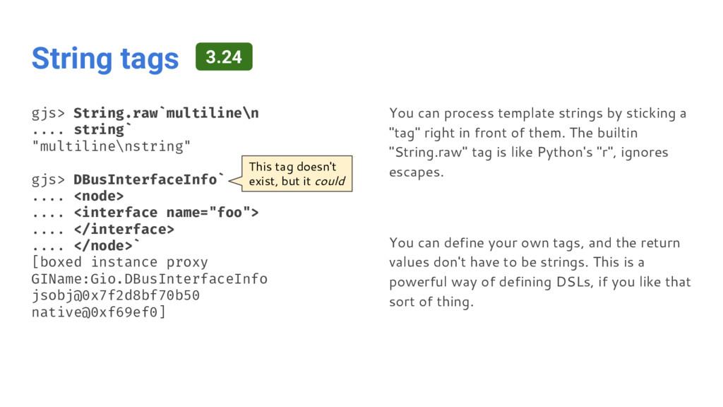String tags gjs> String.raw`multiline\n .... st...