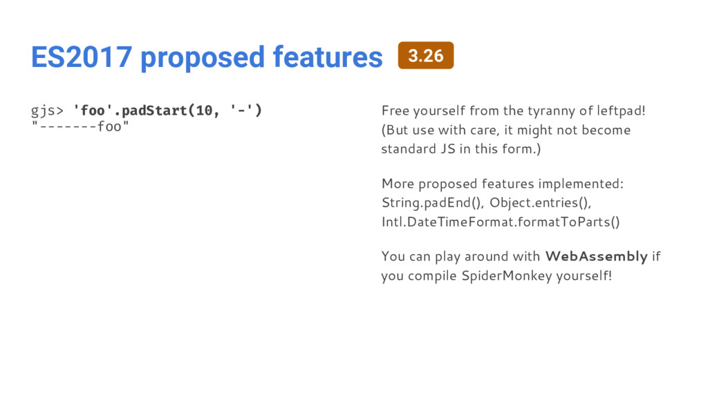 ES2017 proposed features gjs> 'foo'.padStart(10...