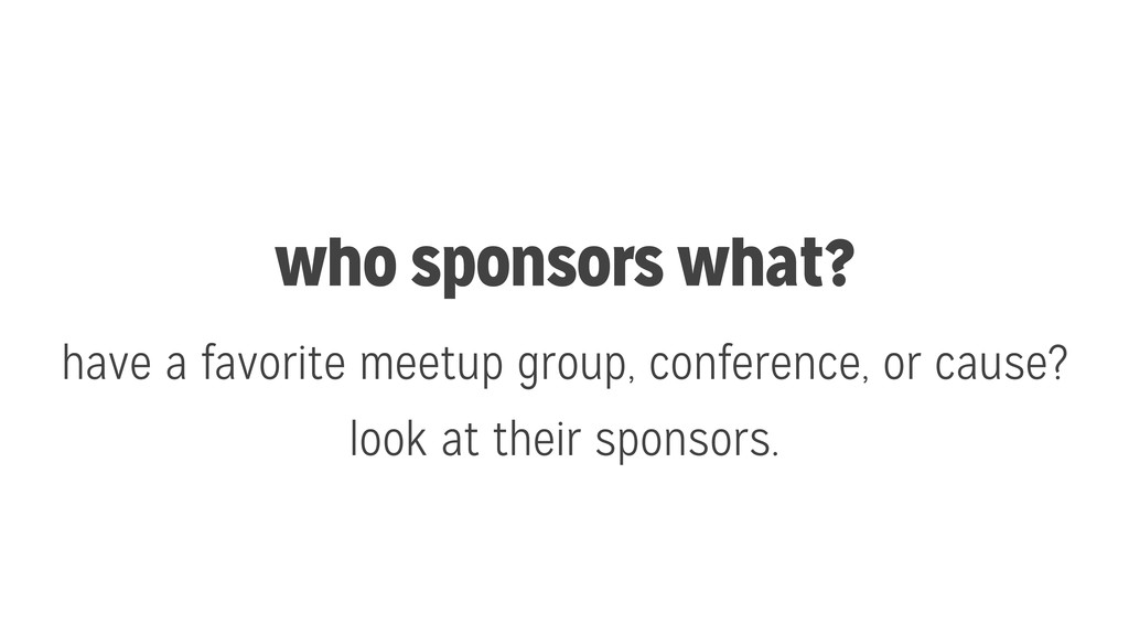 who sponsors what? have a favorite meetup group...