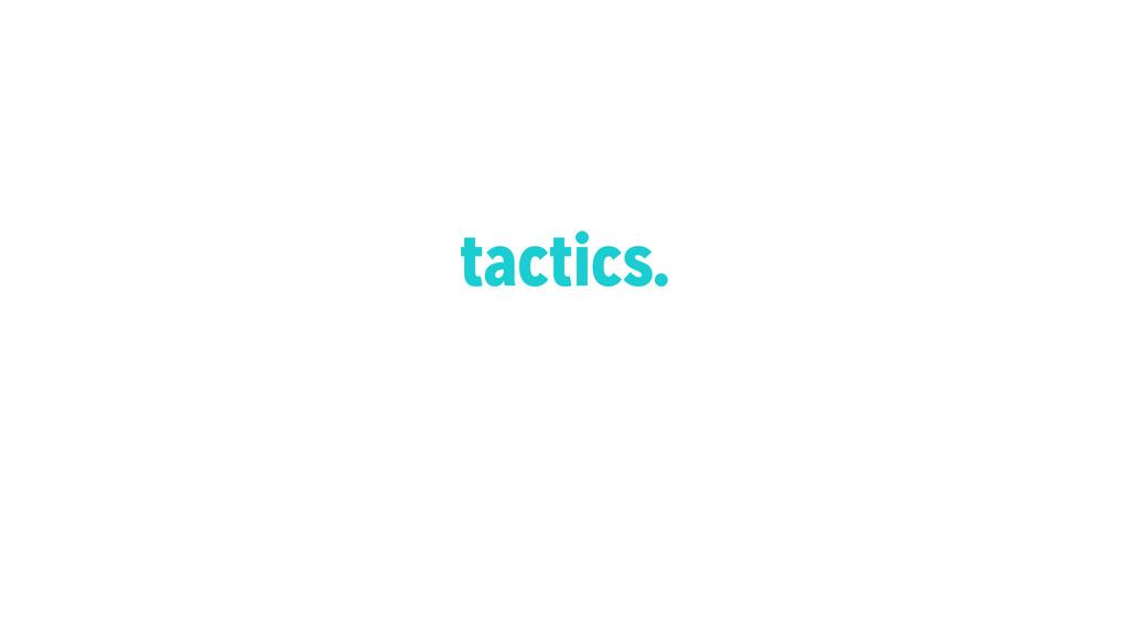 tactics.