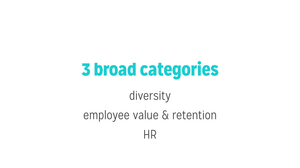 3 broad categories diversity employee value & r...