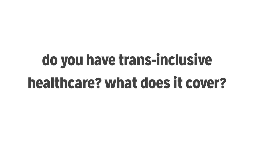 do you have trans-inclusive healthcare? what do...