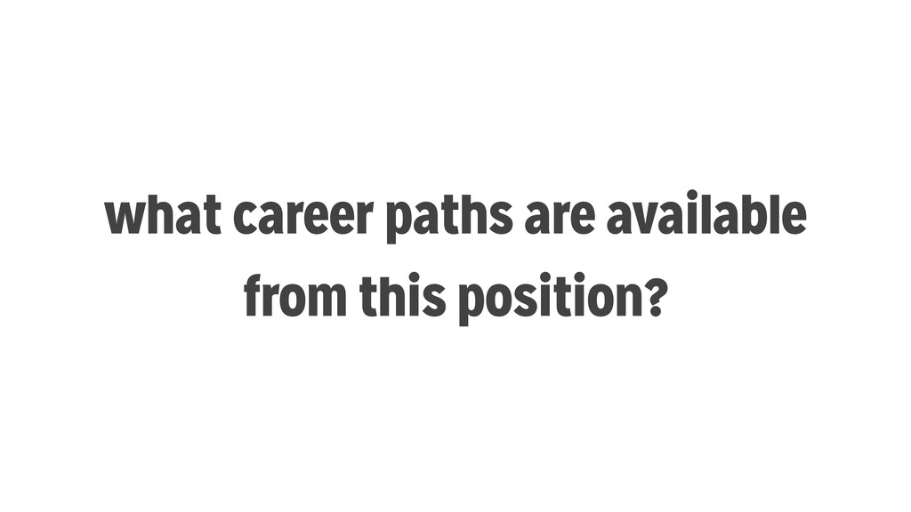 what career paths are available from this posit...