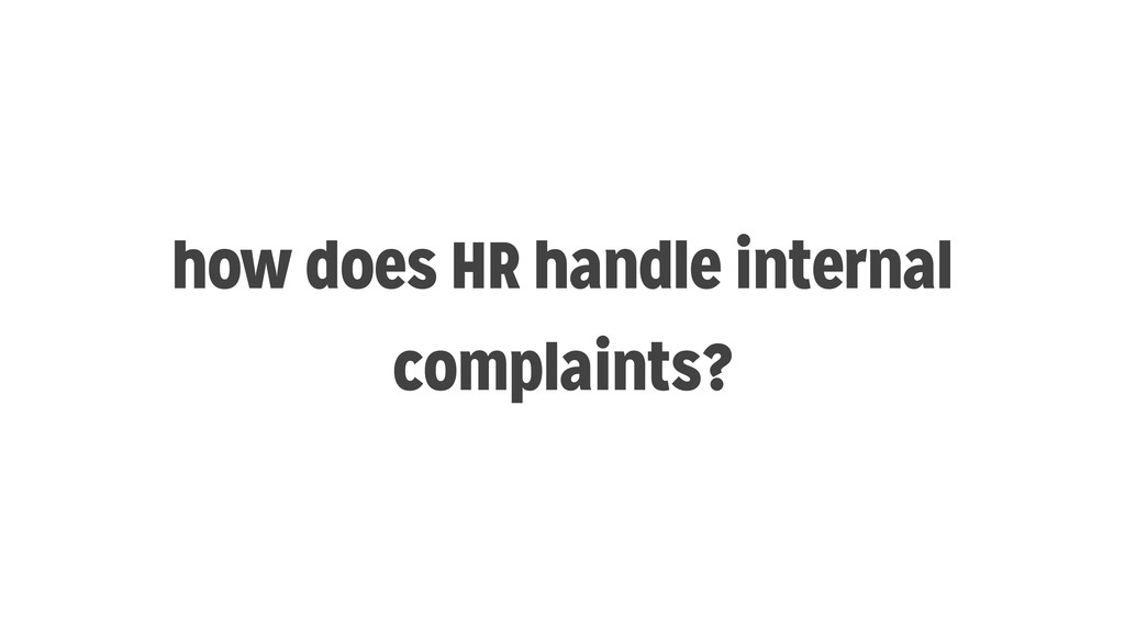 how does HR handle internal complaints?