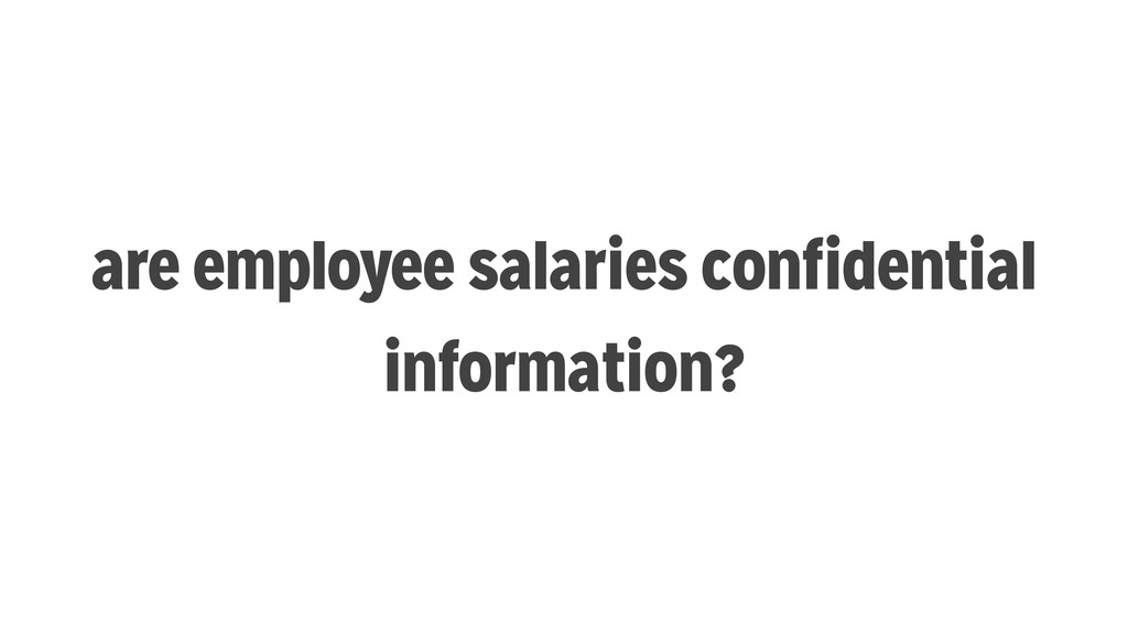 are employee salaries confidential information?