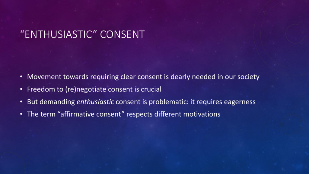 """ENTHUSIASTIC"" CONSENT • Movement towards requi..."