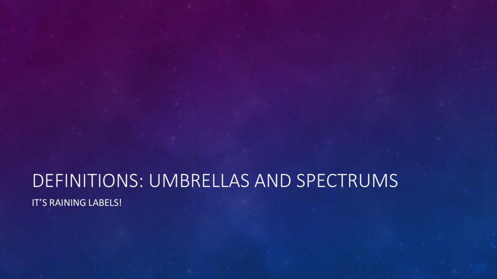 DEFINITIONS: UMBRELLAS AND SPECTRUMS IT'S RAINI...