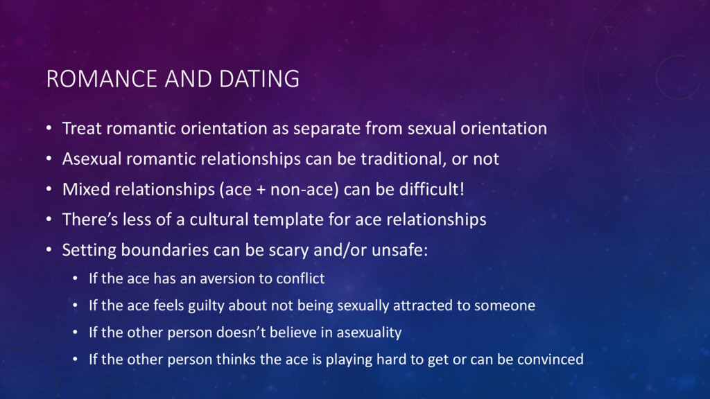 ROMANCE AND DATING • Treat romantic orientation...