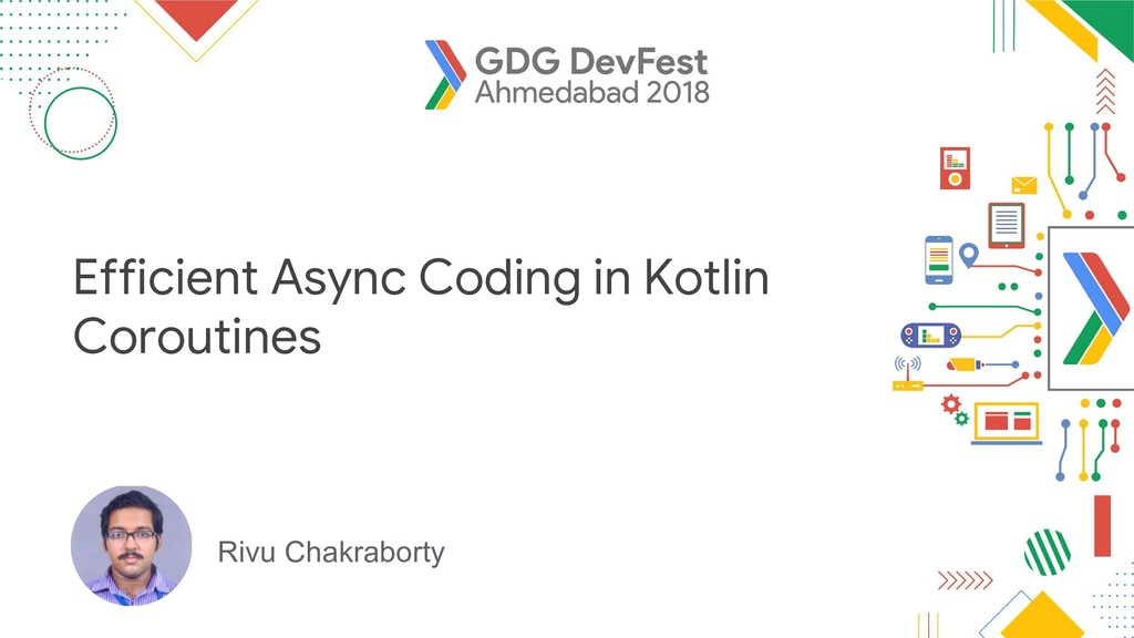 Rivu Chakraborty Efficient Async Coding in Kotl...