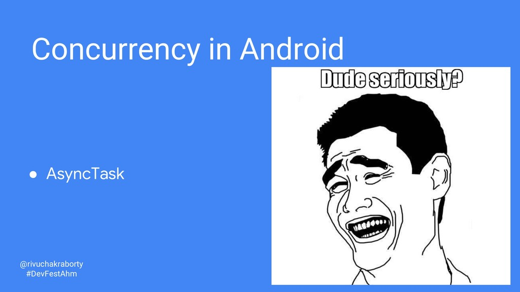 11 Concurrency in Android ● AsyncTask @rivuchak...