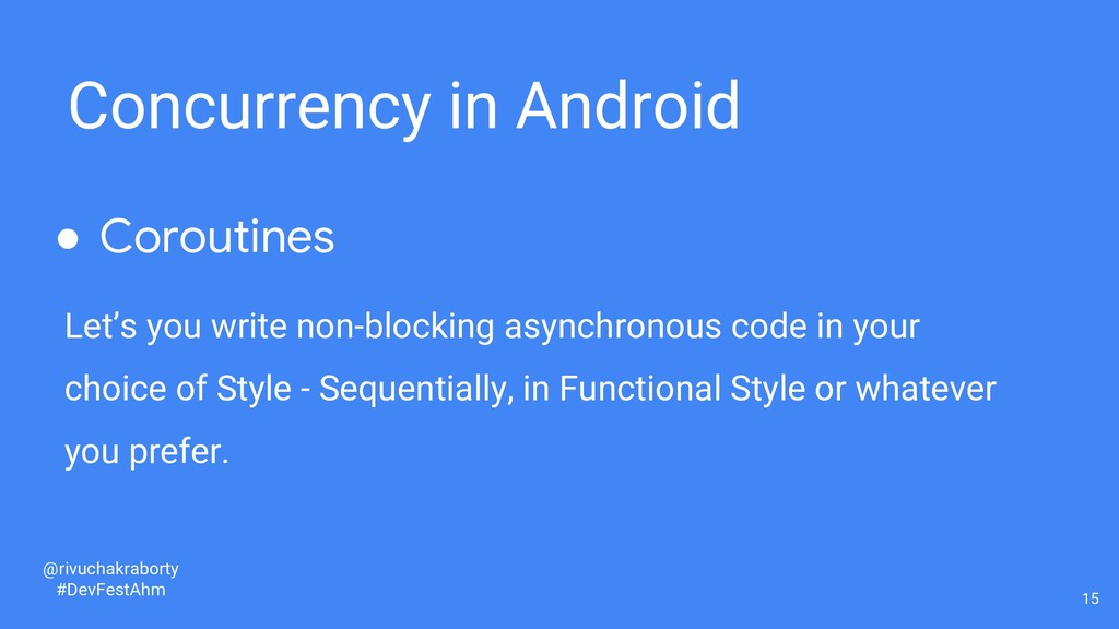 15 Concurrency in Android ● Coroutines @rivucha...