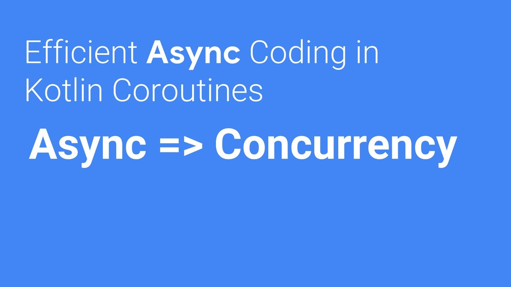 Efficient Async Coding in Kotlin Coroutines Asy...