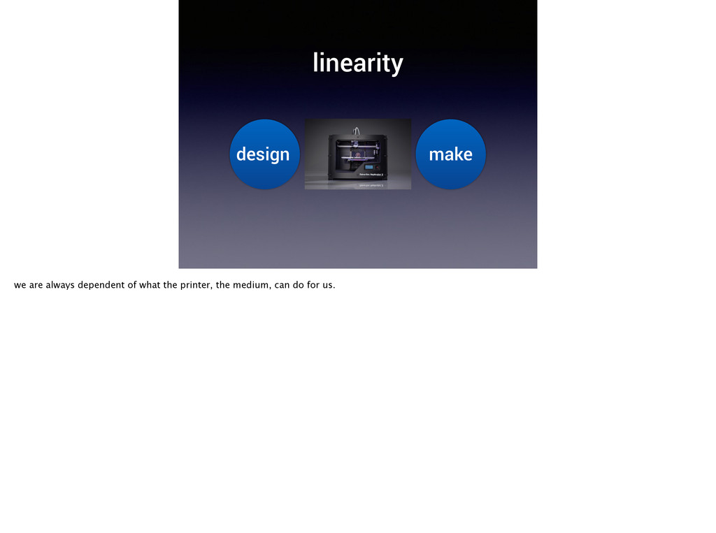 linearity design make we are always dependent o...