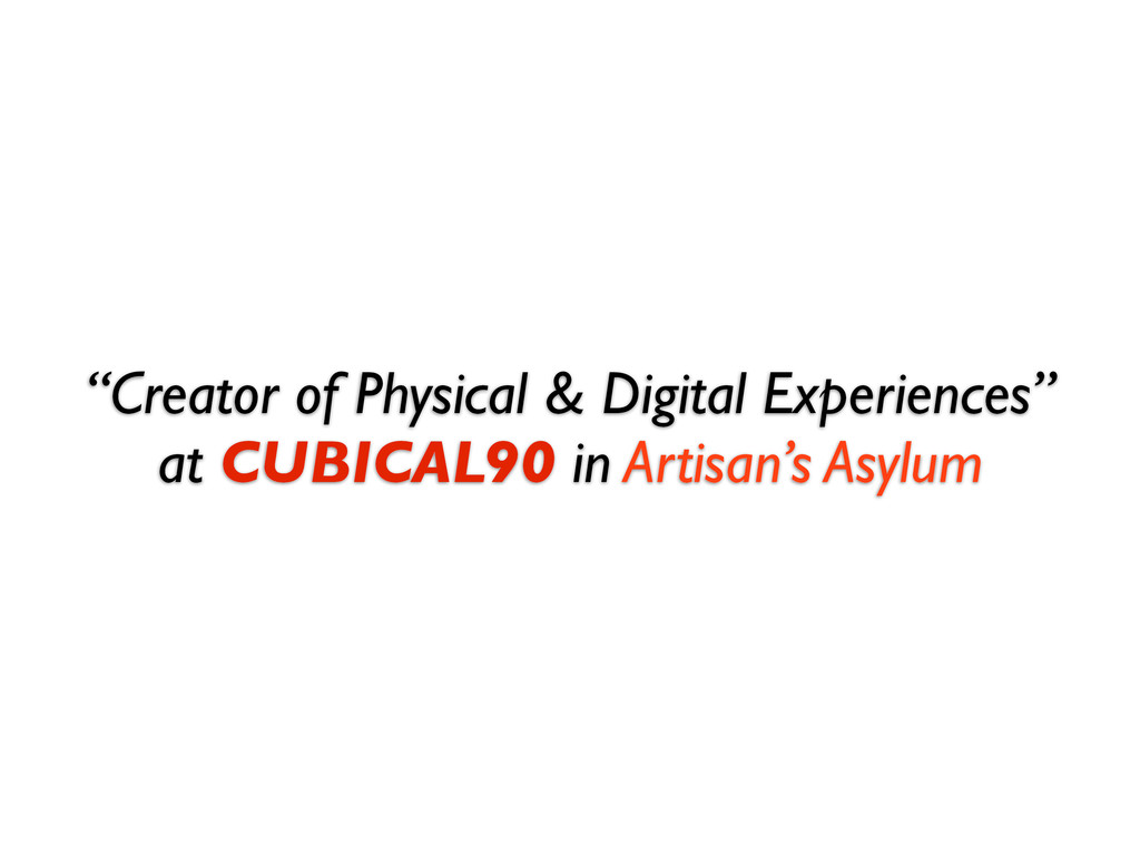"""Creator of Physical & Digital Experiences"" at ..."