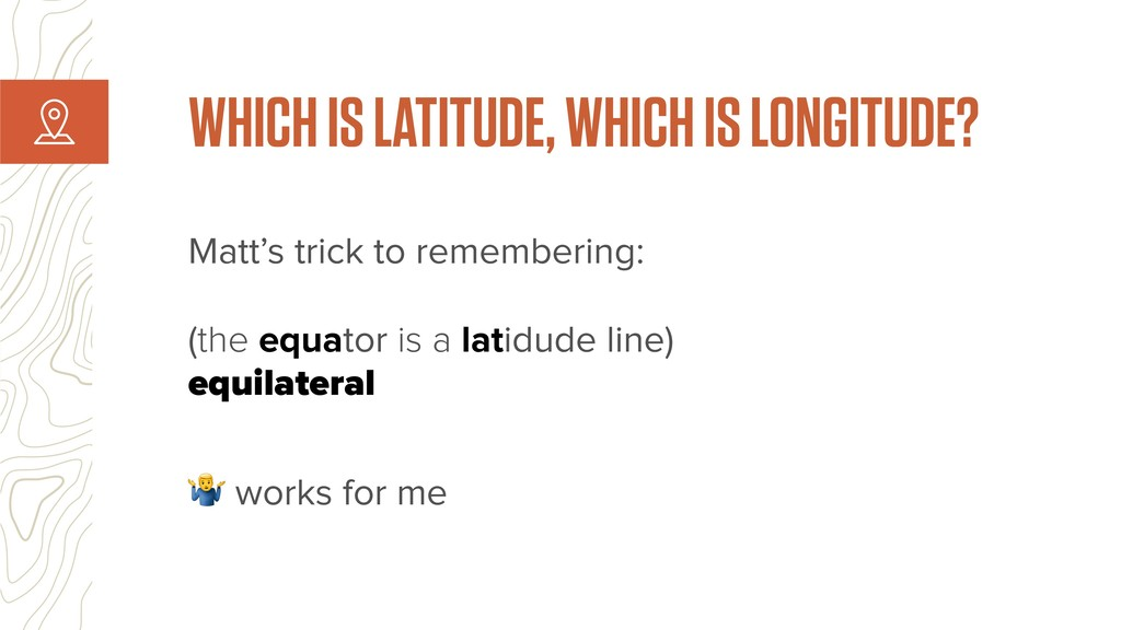 Matt's trick to remembering:  (the equator is ...