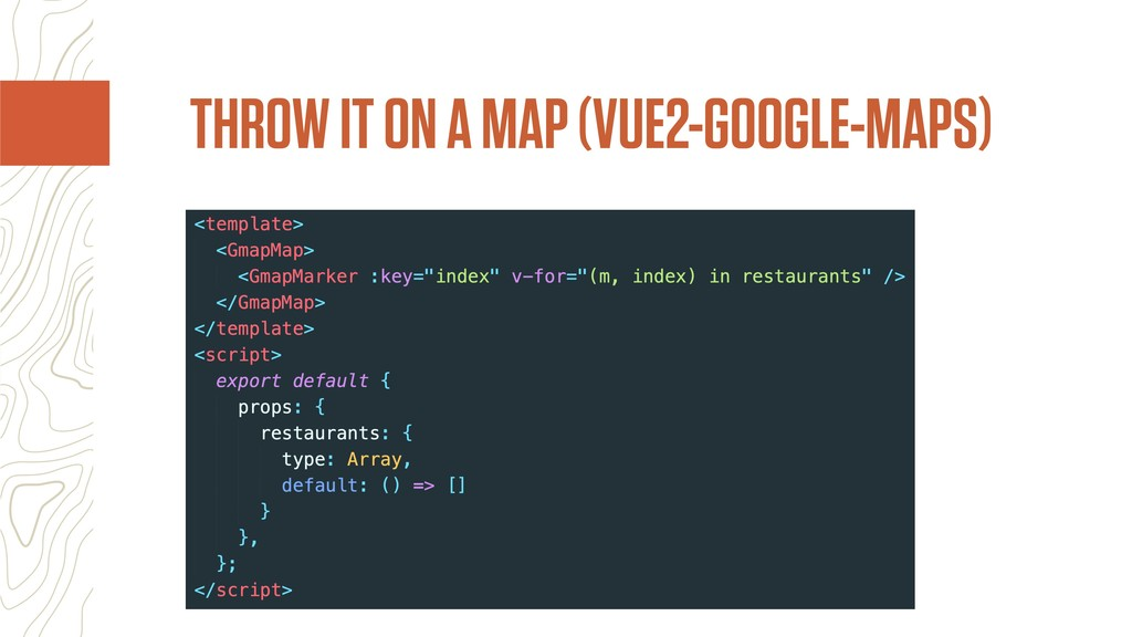 THROW IT ON A MAP (VUE2-GOOGLE-MAPS)