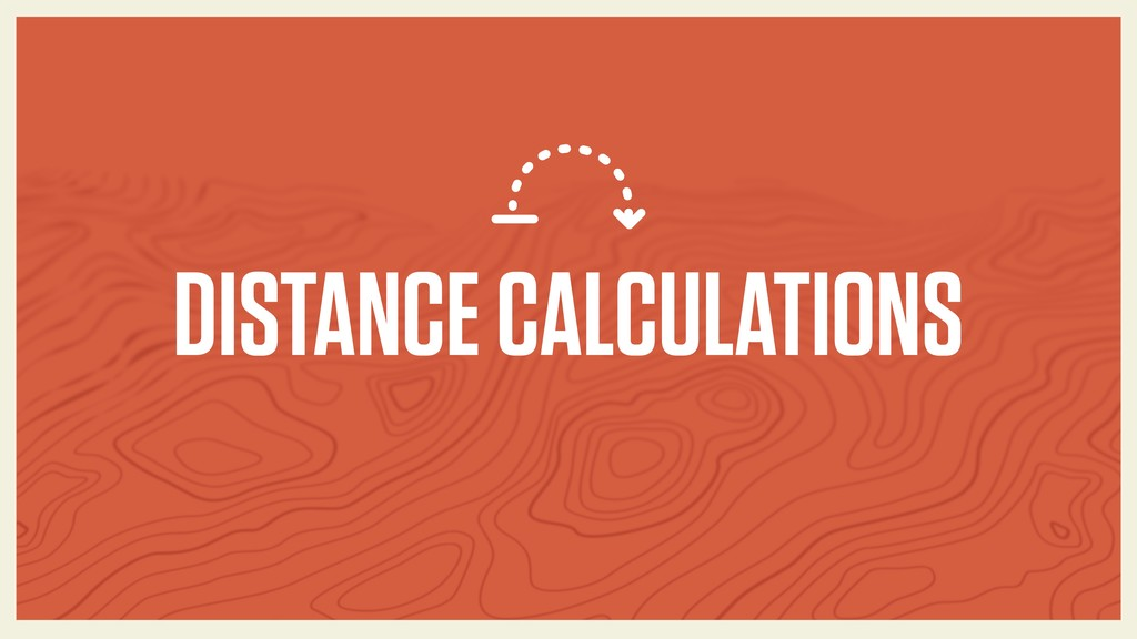 DISTANCE CALCULATIONS