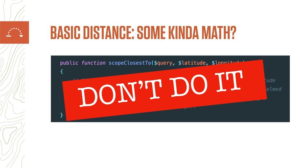 BASIC DISTANCE: SOME KINDA MATH? DON'T DO IT
