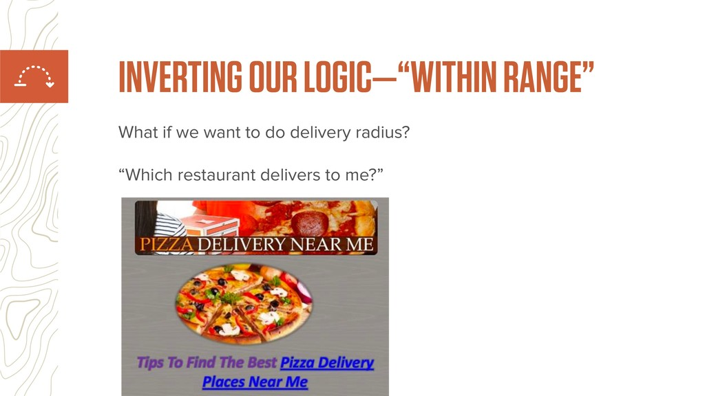 """What if we want to do delivery radius?  """"Whic..."""