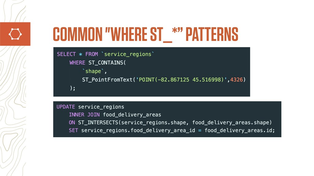 """COMMON """"WHERE ST_*"""" PATTERNS"""