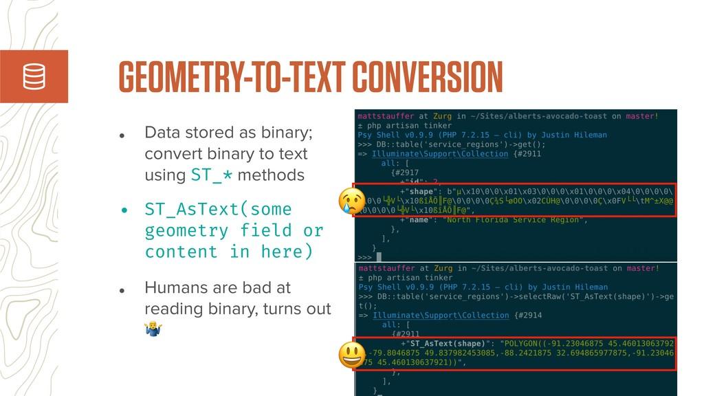 • Data stored as binary; convert binary to text...