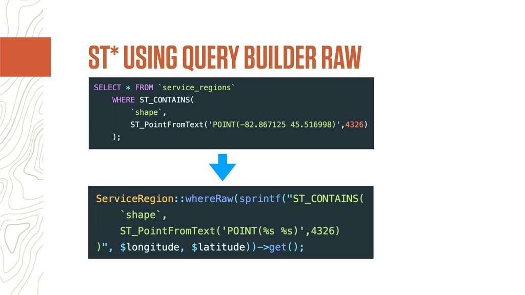 ST* USING QUERY BUILDER RAW