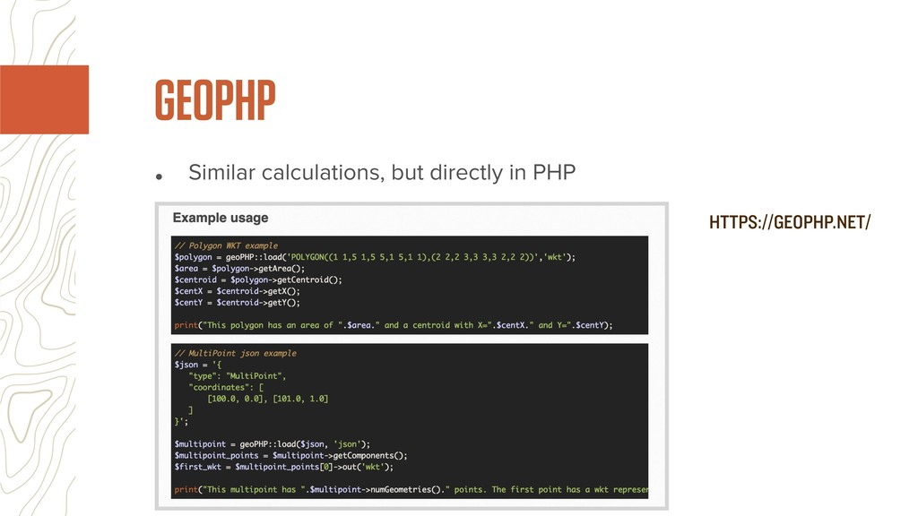 • Similar calculations, but directly in PHP GEO...