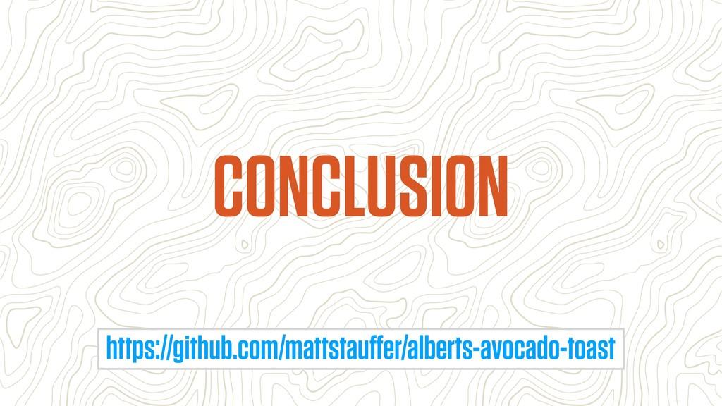 CONCLUSION https://github.com/mattstauffer/alber...