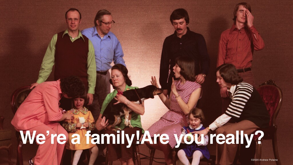 ©2020 Andrew Polaine We're a family!Are you rea...