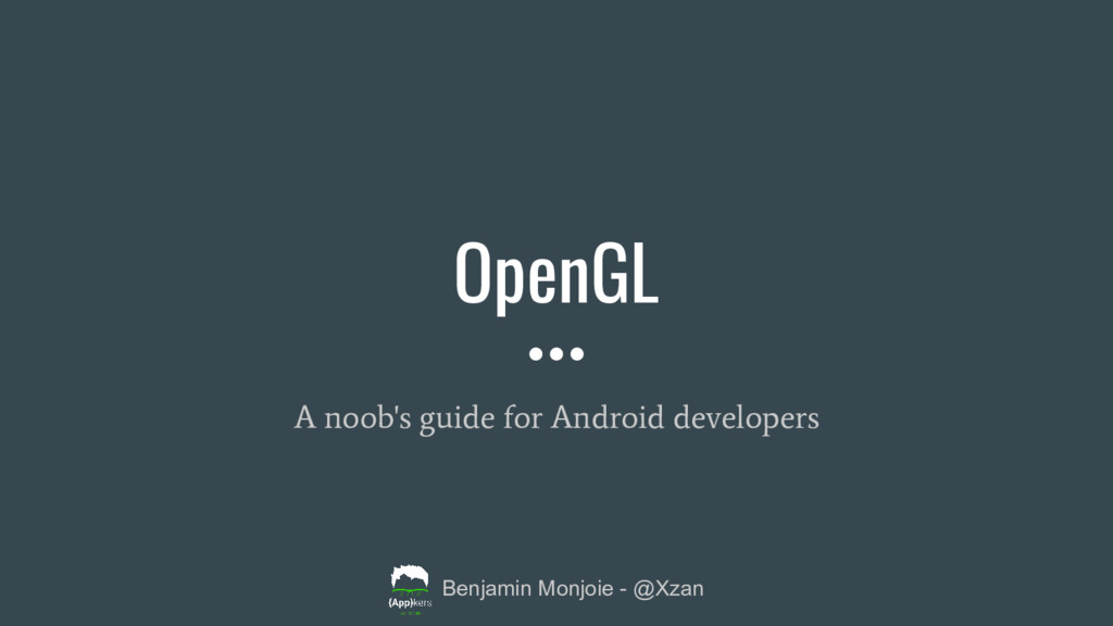 OpenGL A noob's guide for Android developers Be...