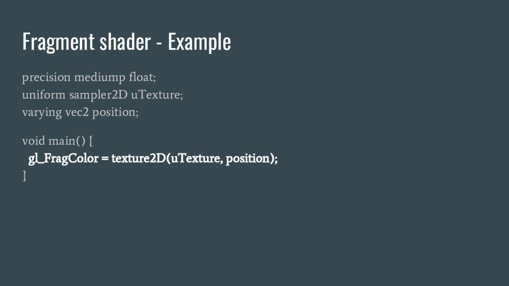 Fragment shader - Example precision mediump flo...